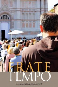 Nell'Anno Internazionale del Turismo Sostenibile indetta dall'ONU, l'Almanacco Francescano 2017 FRATE TEMPO, ci ha affidato la collaborazione di scrivere delle pillole sul turismo responsabile tutti mesi dell'anno.
